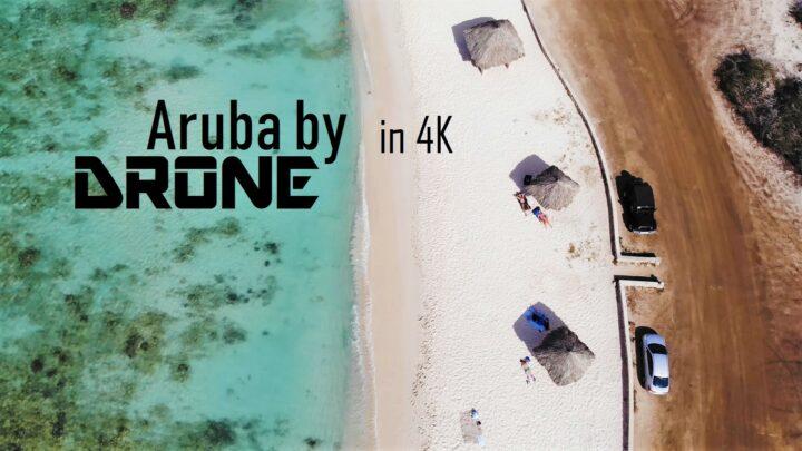 Aruba met de Drone